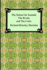 The School for Scandal, the Rivals, and the Critic:  (The Fall of the House of Usher, the Tell-Tale Heart and Other Tales)