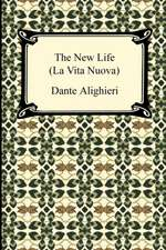 The New Life (La Vita Nuova)