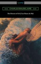 The Flowers of Evil / Les Fleurs Du Mal (Translated by William Aggeler with an Introduction by Frank Pearce Sturm):  Agamemnon, the Libation Bearers, and the Eumenides (Translated by E. D. A. Morshead with an Introduction by Theodore A