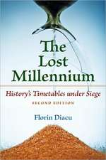 The Lost Millennium:  History's Timetables Under Siege