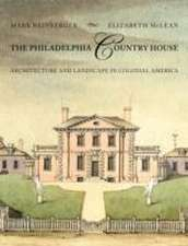 The Philadelphia Country House – Architecture and Landscape in Colonial America
