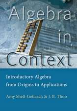 Algebra in Context – Introductory Algebra from Origins to Applications