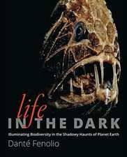 Life in the Dark – Illuminating Biodiversity in the Shadowy Haunts of Planet Earth