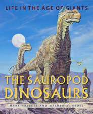 The Sauropod Dinosaurs – Life in the Age of Giants