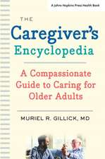 The Caregiver`s Encyclopedia – A Compassionate Guide to Caring for Older Adults