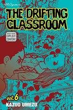 The Drifting Classroom:  Volume 6