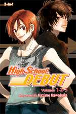 High School Debut (3-in-1 Edition), Vol. 1: Includes vols. 1, 2 & 3