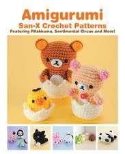 Amigurumi: San-X Crochet Patterns: Featuring Rilakkuma, Sentimental Circus and more!