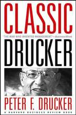 Classic Drucker:  Essential Wisdom of Peter Drucker from the Pages of Harvard Business Review