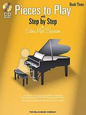 Pieces to Play - Book 3 with CD:  Piano Solos Composed to Correlate Exactly with Edna Mae Burnam's Step by Step