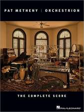 Pat Metheny: Orchestrion: The Complete Score