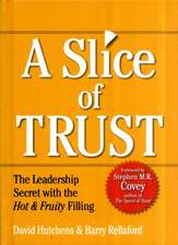 A Slice of Trust:  The Leadership Secret with the Hot & Fruity Filling