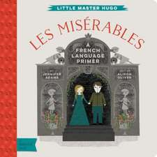 Les Miserables:  A Babylit(r) French Language Primer
