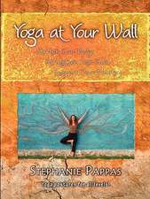 Yoga at Your Wall