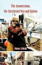 The Journeyman, the Greybeard Sea and Kairos