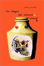 La Magia del Silencio Virtual
