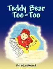 Teddy Bear Too-Too