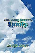 Long Road to Sanity