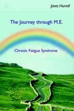 The Journey Through M.e. Chronic Fatigue Syndrome
