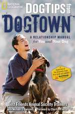 Dog Tips From DogTown: A Relationship Manual for Your Dog
