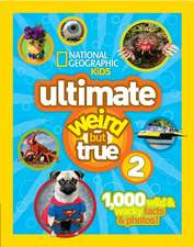 Ultimate Weird But True 2:  1,000 Super Fun Mind-Bending Totally Awesome Trivia Questions