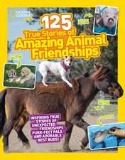125 True Stories of Amazing Animal Friendships