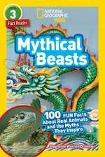 National Geographic Readers: Mythical Beasts (L3)
