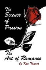 The Science of Passion, the Art of Romance