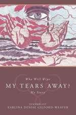 Who Will Wipe My Tears Away?