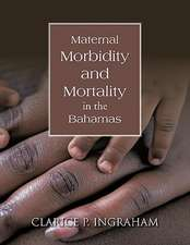 Maternal Morbidity and Mortality in the Bahamas
