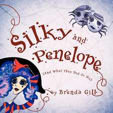 Silky and Penelope
