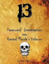 13 Paranormal Investigations Into Central Florida's Unknown