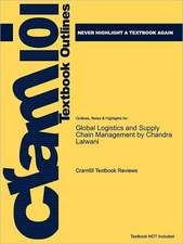 Studyguide for Global Logistics and Supply Chain Management by Lalwani, Chandra, ISBN 9780470066348