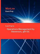 Exam Prep for Operations Management by Stevenson, 9th Ed.