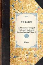 Wabash (Vol 1):  Or, Adventures of an English Gentleman's Family in the Interior of America (Volume 1)