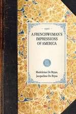 Frenchwoman's Impressions of America