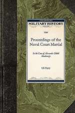 Proceedings of the Naval Court Martial:  In the Case of Alexander Slidell MacKenzie
