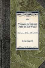 Voyages to Various Parts of the World:  Made Between the Years 1799 and 1844