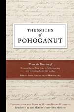 The Smiths of Pohoganut:  From the Diaries of Hannah Smith, April 1, 1813 to March 31, 1814 and January 1, 1823 to July 25, 1824 Rebecca Smith,