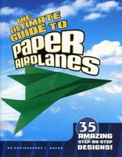 The Ultimate Guide to Paper Airplanes