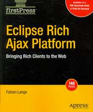 Eclipse Rich Ajax Platform: Bringing Rich Client to the Web