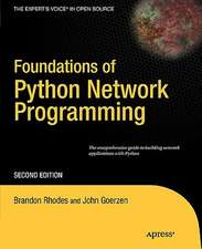 Foundations of Python Network Programming: The comprehensive guide to building network applications with Python