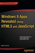 Windows 8 Apps Revealed Using HTML5 and JavaScript: Using HTML5 and JavaScript