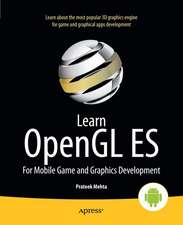 Learn OpenGL ES: For Mobile Game and Graphics Development