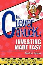 The Clever Canuck:  Investing Made Easy