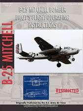 North American B-25 Mitchell Bomber Pilot's Flight Operating Manual