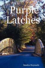 Purple Latches