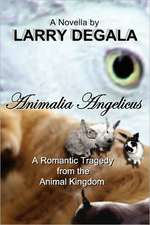 Animalia Angelicus:  A Romantic Tragedy from the Animal Kingdom