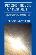Beyond the Veil of Mortality:  A Pathway to a Better Life