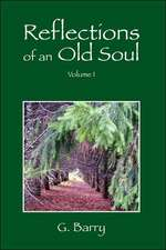 Reflections of an Old Soul:  Volume I
